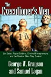 img - for The Executioner's Men: Los Zetas, Rogue Soldiers, Criminal Entrepreneurs, and the Shadow State They Created: 0 book / textbook / text book
