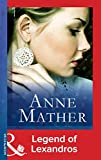 Legend of Lexandros (Mills & Boon Modern) (The Anne Mather Collection)