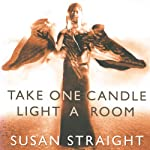 Take One Candle Light a Room | Susan Straight