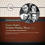 Classic Radio's Greatest Mystery Shows, Vol. 2 |  Hollywood 360