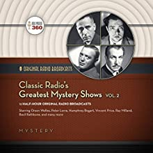 Classic Radio's Greatest Mystery Shows, Vol. 2 Radio/TV Program by  Hollywood 360 Narrated by Basil Rathbone, Humphrey Bogart,  full cast