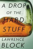 img - for A Drop of the Hard Stuff (Matthew Scudder Mysteries) (Large Print) By Lawrence Block book / textbook / text book