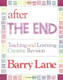 After &quot;The End&quot; - Teaching and Learning Creative Revision