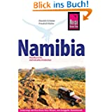 Namibia: Das komplette Handbuch für individuelles Reisen und Entdecken auch abseits der Hauptreiserouten in allen...