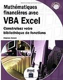 echange, troc Stéphane Hamard - Mathématiques financières avec VBA Excel. Construisez votre bibliothèque de fonctions
