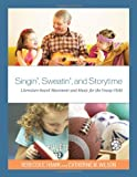 img - for Singin', Sweatin', and Storytime: Literature-based Movement and Music for the Young Child book / textbook / text book
