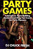 img - for Party Games: Icebreakers, Team Building, Contests and More Fun Events for Party Planners. book / textbook / text book