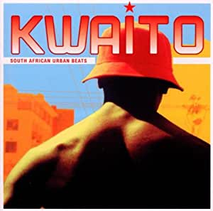 Kwaito : South African Urban Beats