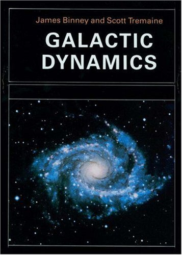 Galactic Dynamics (Princeton Series in Astrophysics)