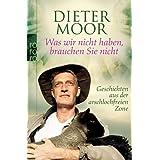 """Was wir nicht haben, brauchen Sie nicht: Geschichten aus der arschlochfreien Zonevon """"Dieter Moor"""""""