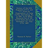 History of the 51St Regiment of P.V. and V.V.: From Its Organization, at Camp Curtin, Harrisburg, Pa., in 1861...