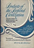 Products of the Perfected Civilization:  Selected Writings of Chamfort