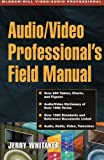 Audio/Video Professional's Field Manual (0071372091) by Whitaker, Jerry