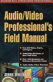 Audio/Video Professional's Field Manual