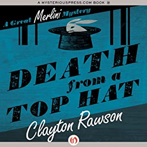 Death from a Top Hat: Merlini Mystery, Book 1 | [Clayton Rawson]