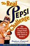 Stephanie Capparell The Real Pepsi Challenge: How One Pioneering Company Broke Color Barriers in 1940s American Business