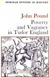 Poverty & Vagrancy in Tudor England Seminar Studies in History By John Pound (0582314054) by Pound