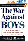 The WAR AGAINST BOYS: How Misguided Feminism Is Harming Our Young Men