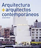img - for Arquitectura + arquitectos contemporaneos / Architecture + Contemporary Architects (Spanish Edition) book / textbook / text book