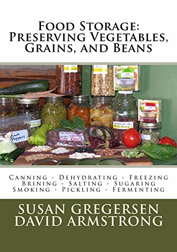 Food Storage: Preserving Vegetables, Grains, and Beans by Susan Gregersen, David Armstrong