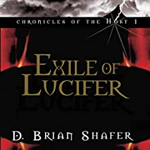 Exile of Lucifer: Chronicles of the Host, Book 1 (       UNABRIDGED) by D. Brian Shafer Narrated by Stuart Gauffi