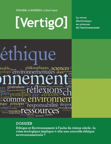 Les Éditions en environnement VertigO - Volume 10 Numéro 1  2010 - Ethique et Environnement à l'aube du 21ème siècle : la crise écologique implique-t-elle une nouvelle éthique environnementale ? - VertigO