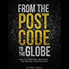 From the Postcode to the Globe: How to Overcome Limitations and Realise Your Potential Hörbuch von Errol Lawson Gesprochen von: Errol Lawson