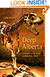 Deep Alberta: Fossil Facts and Dinosa...