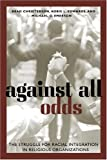 img - for Against All Odds: The Struggle for Racial Integration in Religious Organizations by Emerson, Michael, Edwards, Korie, Christerson, Brad(January 1, 2005) Paperback book / textbook / text book