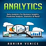 Analytics: Data Analytics for Business Insights, Predictive Analysis, Statistics & More! | Vince Reynolds