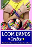 img - for Loom Bands Crafts: Make Beautiful Rubber Band Bracelets, Jewelry, and More! book / textbook / text book