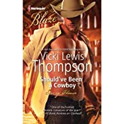 Should've Been a Cowboy | [Vicki Lewis Thompson]