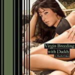 Virgin Breeding with Daddy   Rachel Jakes