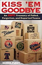 Kiss 39Em Goodbye An ESPN Treasury of Failed Forgotten and Departed Teams