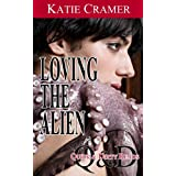 Loving The Alien (Sci-Fi Erotica) (Quick and Dirty Reads)by Katie Cramer