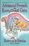 Advanced French for Exceptional Cats (0006380786) by Henri De La Barbe