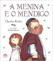 Menina e O Mendigo (Em Portugues do Brasil): Charles Kiefer