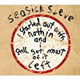 I Started Out With Nothin And I Still Got Most Of It Left Seasick Steve