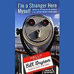 I'm a Stranger Here Myself | Bill Bryson