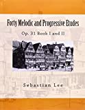 img - for Forty Melodic and Progressive Etudes: Op. 31 Book I and II (Volume 3) book / textbook / text book