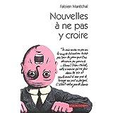 NOUVELLES A NE PAS Y CROIREpar Fabien Mar�chal