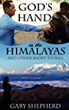 img - for God's Hand in the Himalayas and Other Short Stories book / textbook / text book