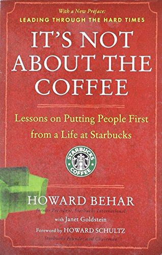 It's Not About the Coffee: Leadership Principles From a Life at Starbucks