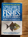 img - for A Field Guide to Atlantic Coast Fishes of North America (Peterson Field Guide) book / textbook / text book