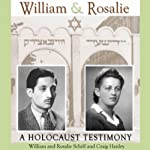 William & Rosalie: A Holocaust Testimony (Mayborn Literary Nonfiction Series) | William Schiff,Rosalie Schiff,Craig Hanley