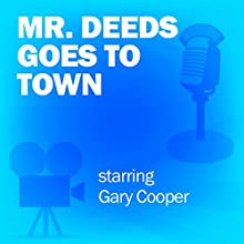 Mr. Deeds Goes to Town: Classic Movies on the Radio Radio/TV Program by Lux Radio Theatre Narrated by Gary Cooper, Jean Arthur
