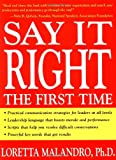 Say It Right the First Time (0071408614) by Loretta Malandro