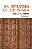 img - for Governors of Louisiana, The 6th Edition by Reeves, Miriam (2004) Hardcover book / textbook / text book