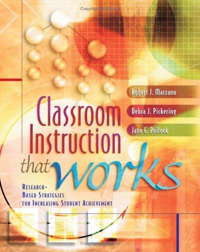 Classroom Instruction That Works: Research-Based Strategies for Increasing Student Achievement, Robert J. Marzano, Debra Pickering, Jane E. Pollock