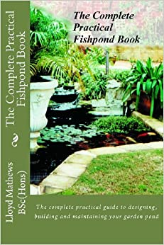 The complete practical fishpond book the complete for Garden pond amazon